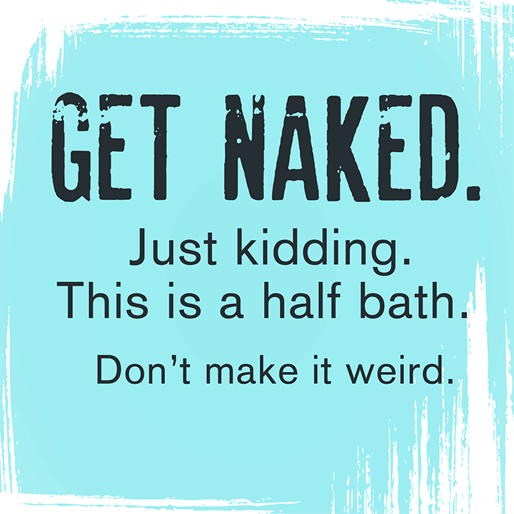 Get Naked Just Kidding Quote